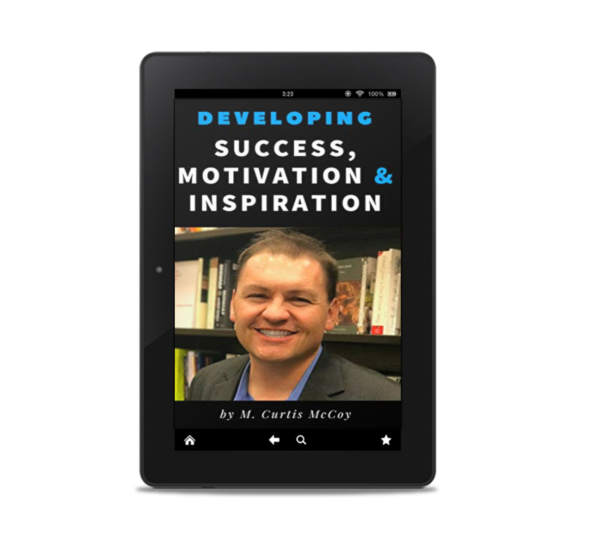 Developing Success, Motivation & Inspiration by M. Curtis McCoy