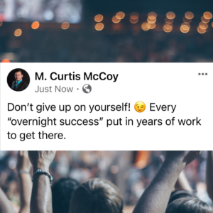 """Don't give up on yourself! Every """"overnight success"""" put in years of work to get there."""