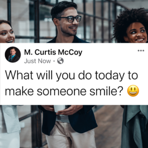 What will you do today to make someone smile?