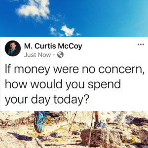 If money were no concern, how would you spend your day today?