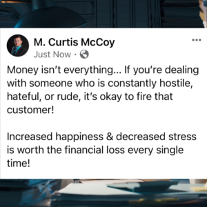 Money isn't everything... If you're dealing with someone who is constantly hostile, hateful, or rude, it's okay to fire that customer! Increased happiness & decreased stress is worth the financial loss every single time!