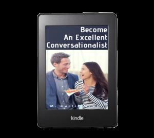 Become An Excellent Conversationalist